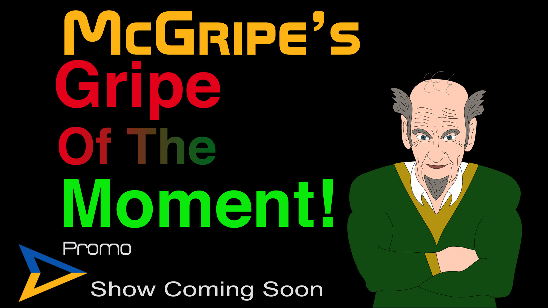IYB's McGripe's Gripe of the Moment – Promo