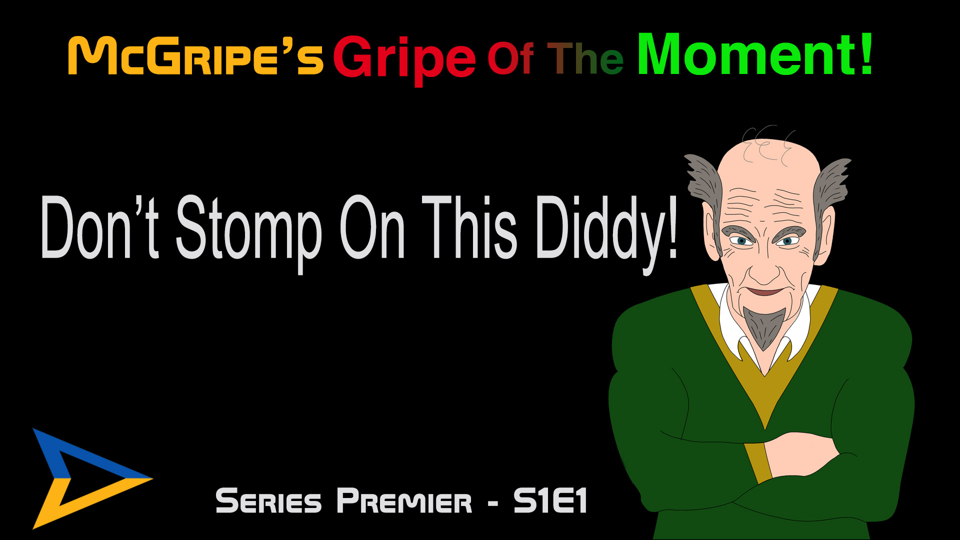 McGripe – Don't Stomp On This Diddy – S1E1