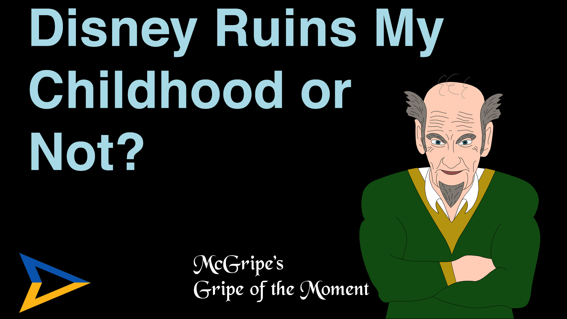 McGripe – Disney Ruins My Childhood Or Not? S1E3