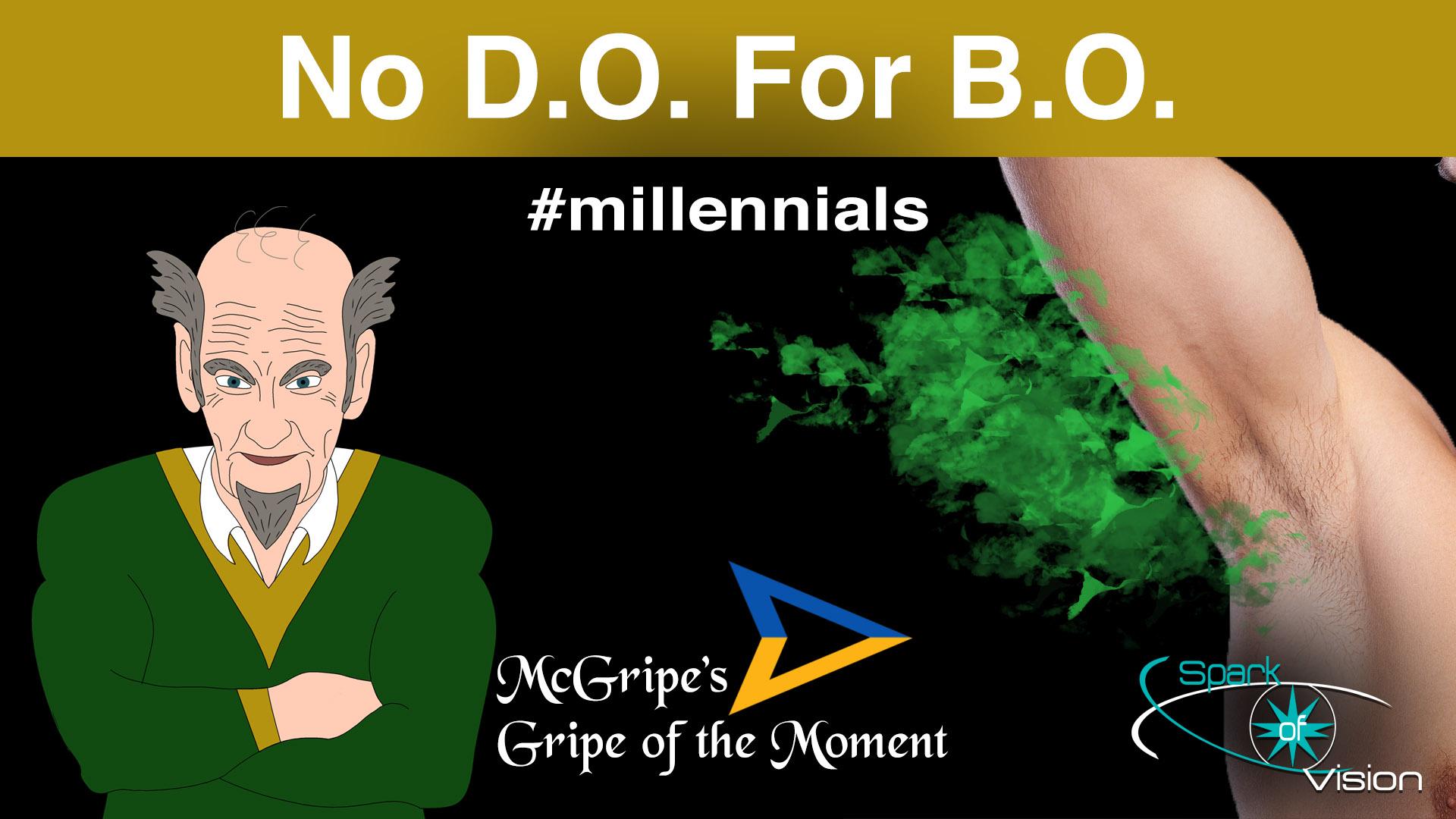 McGripe – No D.O. for B.O. – S1E4