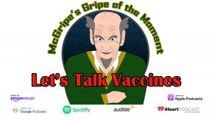 McGripe's Gripe of the Moment - Lets Talk Vaccines